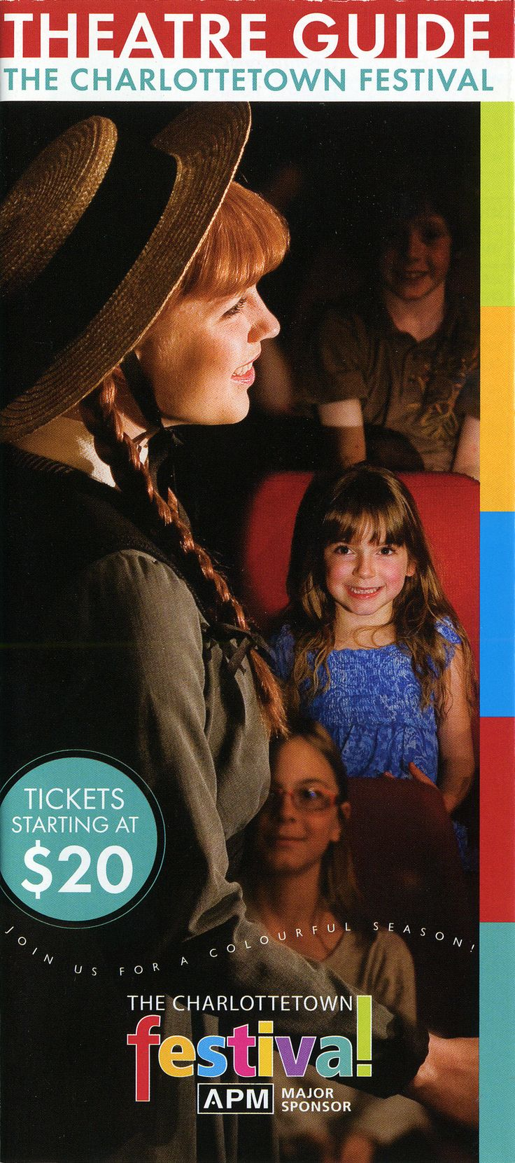 2012:	Anne of Green Gables – The Musical™ -The Musical™, 	Ring of Fire: The Music of Johnny Cash, 	Come All Ye, 	The Kitchen Witches, 	The Confederation Players, 	Les Feux Follets.