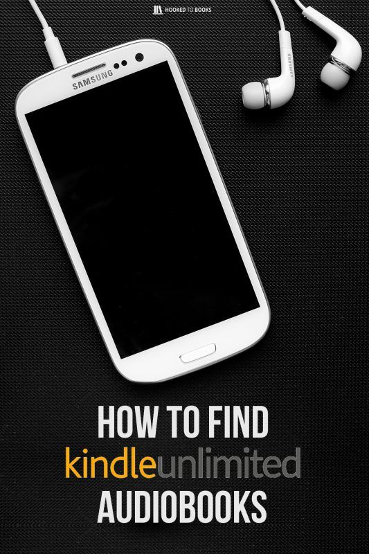 How to Find Kindle Unlimited Audiobooks | Best of Hooked to