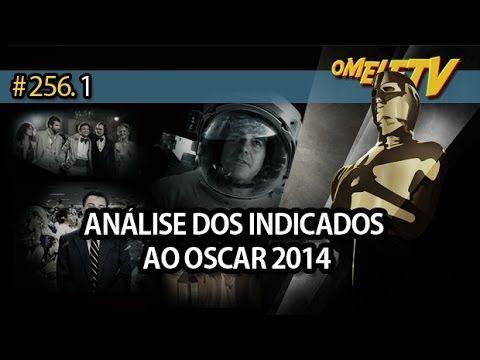 Análise dos indicados ao Oscar 2014 | OmeleTV #256.1 (+playlist)