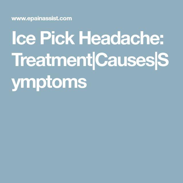 Ice Pick Headache: Treatment Causes Symptoms