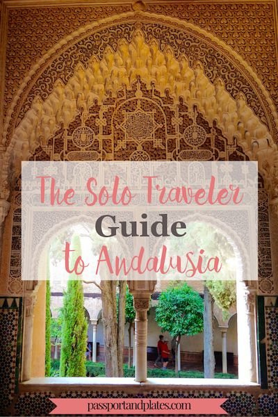 The Solo Traveler Guide to Andalusia - A complete one-week itinerary with daily schedules to plan one week in Southern Spain on a budget by Passport & Plates!   http://passportandplates.com
