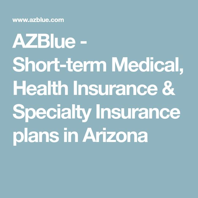 AZBlue - Short-term Medical, Health Insurance & Specialty Insurance plans in Arizona