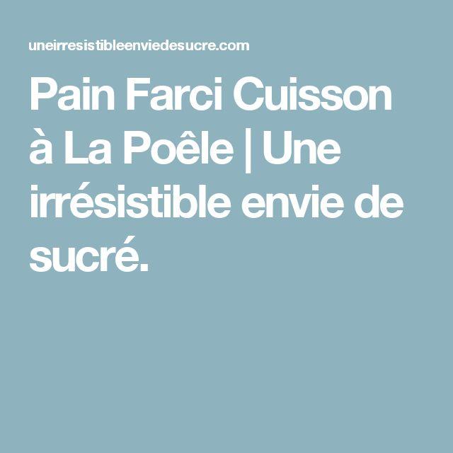 Pain Farci Cuisson à La Poêle | Une irrésistible envie de sucré.