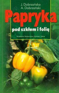 Papryka pod szkłem i folią| Dobrzańska Józefa