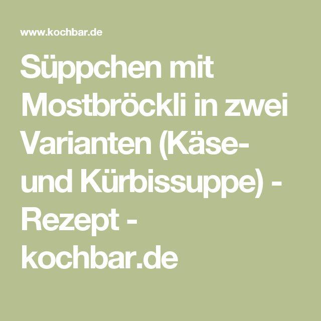 Süppchen mit Mostbröckli in zwei Varianten (Käse- und Kürbissuppe) - Rezept - kochbar.de