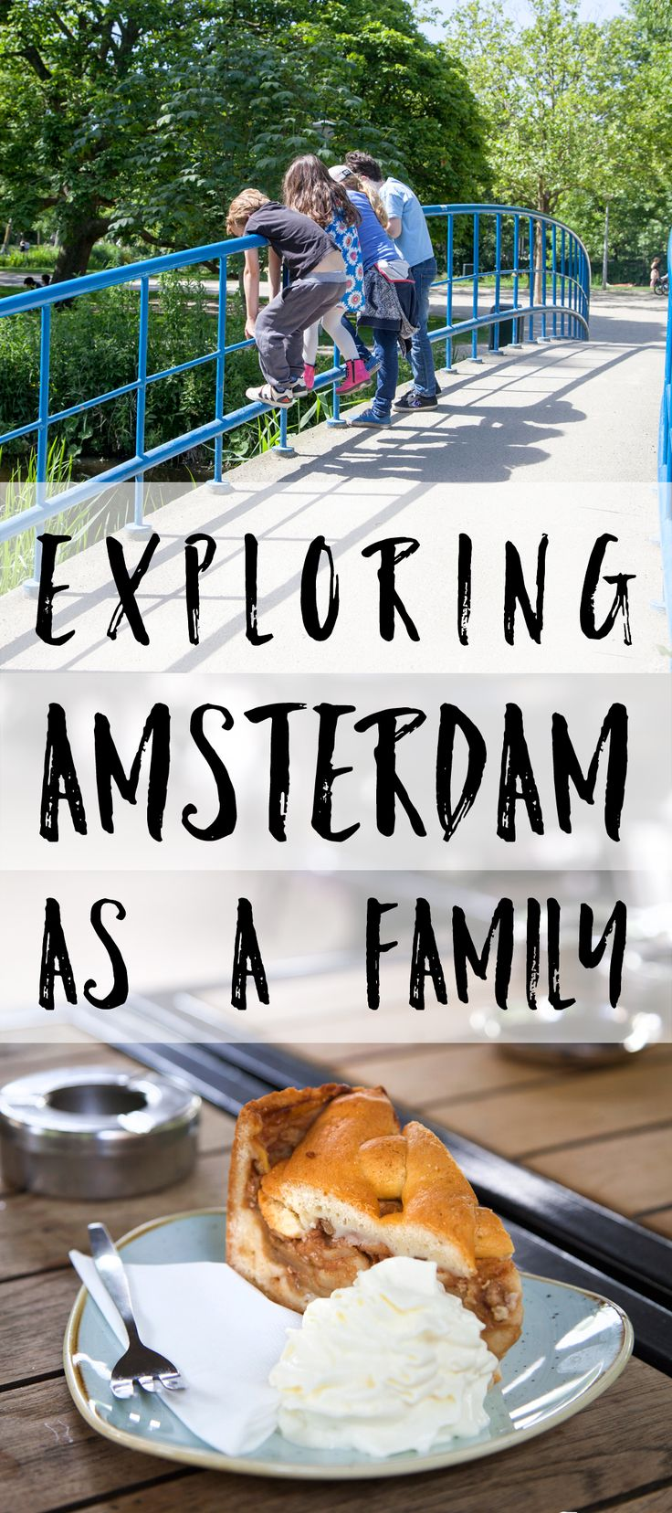Exploring Amsterdam as a family - the best things to see, do and eat when you're visiting with children.
