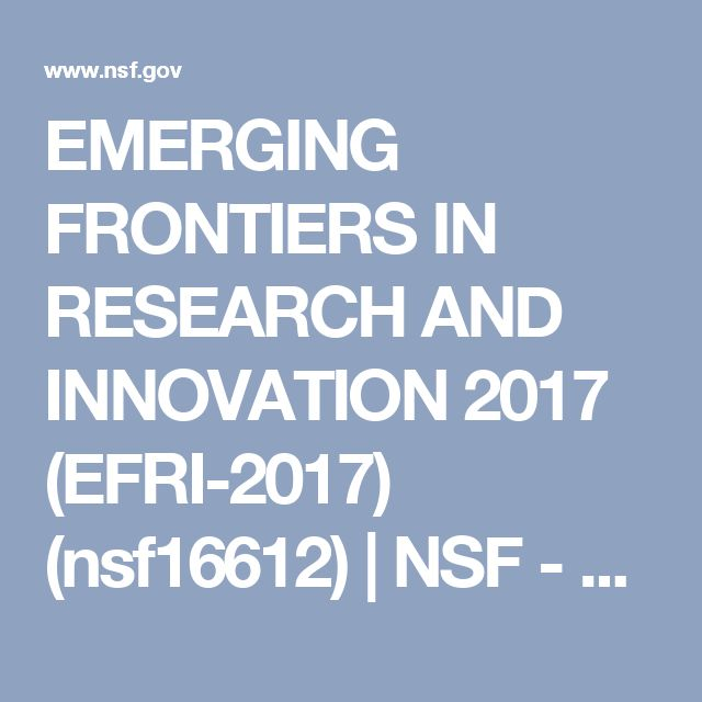 EMERGING FRONTIERS IN RESEARCH AND INNOVATION 2017 (EFRI-2017) (nsf16612) | NSF - National Science Foundation