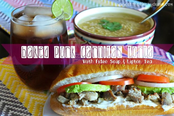 Celebrate Summer: Baked Pork Carnitas Torta with Fideo Soup and Lipton Iced Tea #TEArifficPairs #shop