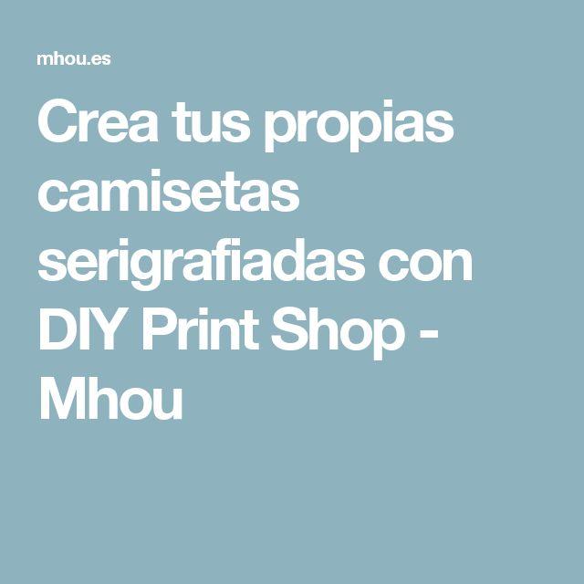 Crea tus propias camisetas serigrafiadas con DIY Print Shop - Mhou