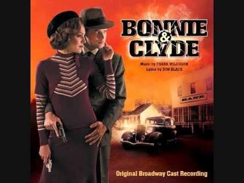 "9. ""You Love Who You Love""- Bonnie and Clyde (Original Broadway Cast Rec..."