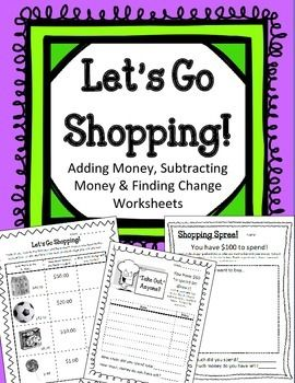 Lets Go Shopping!Adding Money, Subtracting Money & Finding Change ...