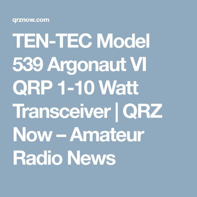 TEN-TEC Model 539 Argonaut VI QRP 1-10 Watt Transceiver   QRZ Now – Amateur Radio News
