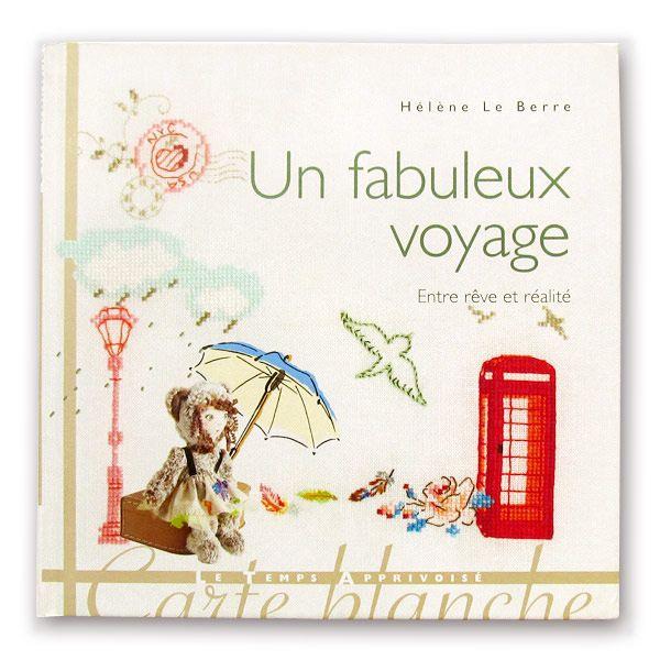 """Книга вышивки Helene Le Berre """"Un fabuleux voyage ..."""""""