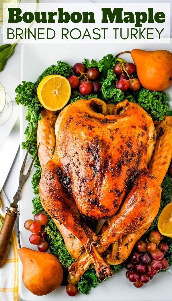 Maple Bourbon Brined Roast Turkey In 2020 Turkey Recipes Thanksgiving Roasted Turkey Turkey Recipes