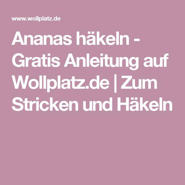 Ananas häkeln - Gratis Anleitung auf Wollplatz.de | Zum Stricken und Häkeln