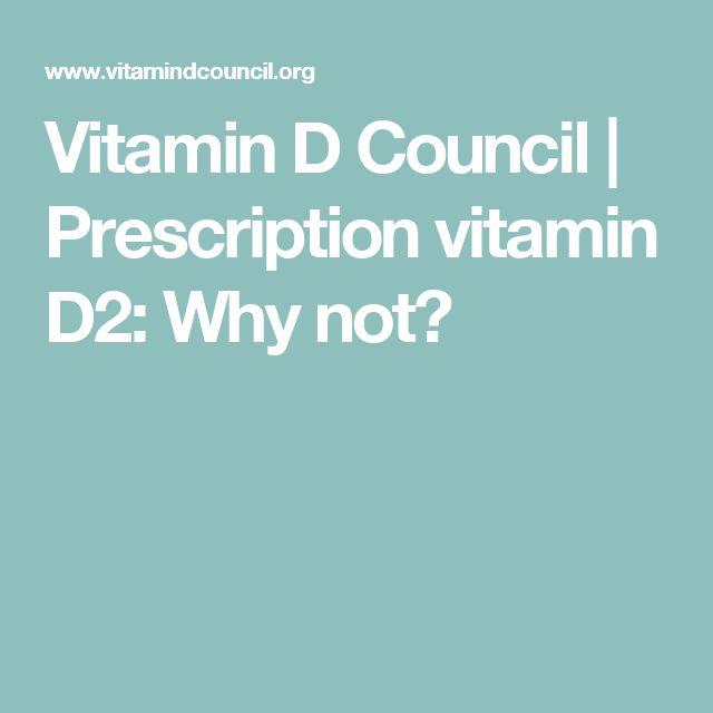 Vitamin D Council | Prescription vitamin D2: Why not?