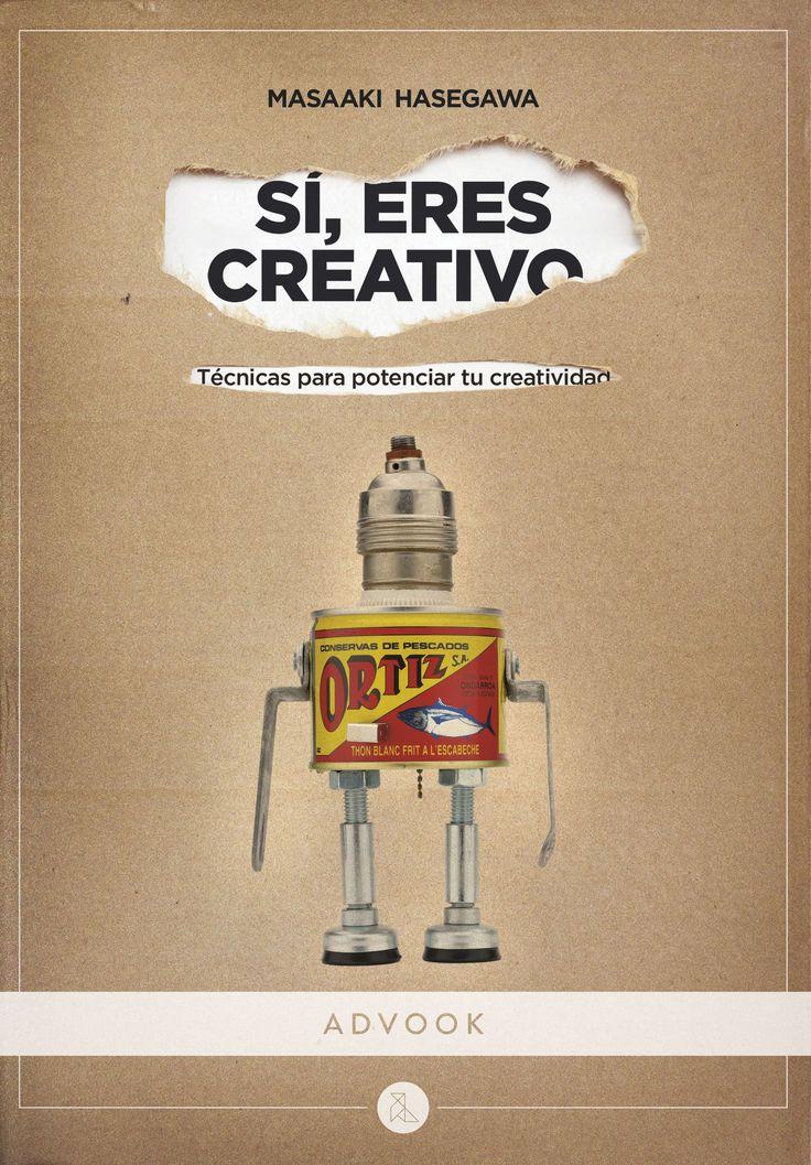 """Libro """"Sí, eres creativo"""" de editorial Advook. Técnicas para fomentar la creatividad. Libro que acaba de salir del horno."""