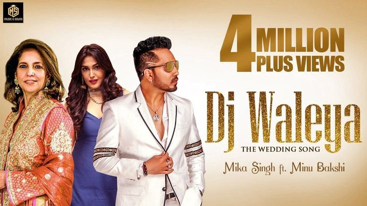 DJ Waleya | The Wedding Song | Mika Singh | Minu Bakshi | Music & Sound ...