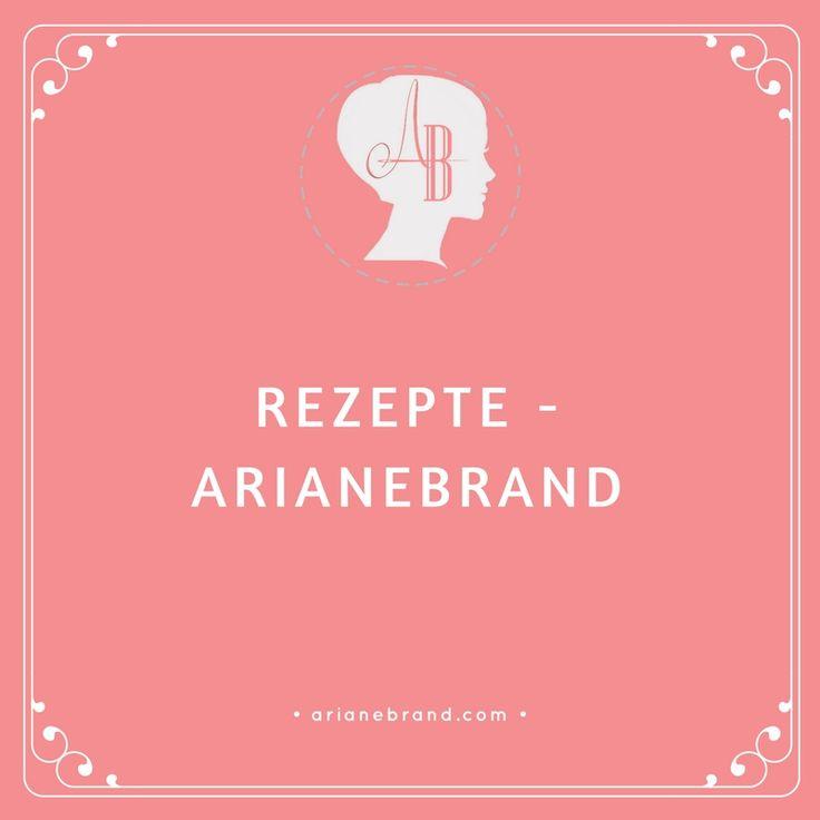 Rezepte - arianebrand / unsere liebsten Familienrezepte / Backen / Kochen / Schritt-für-Schritt Anleitungen / Zutaten