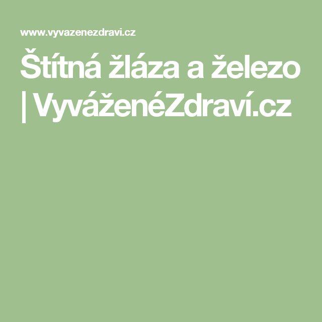 Štítná žláza a železo | VyváženéZdraví.cz