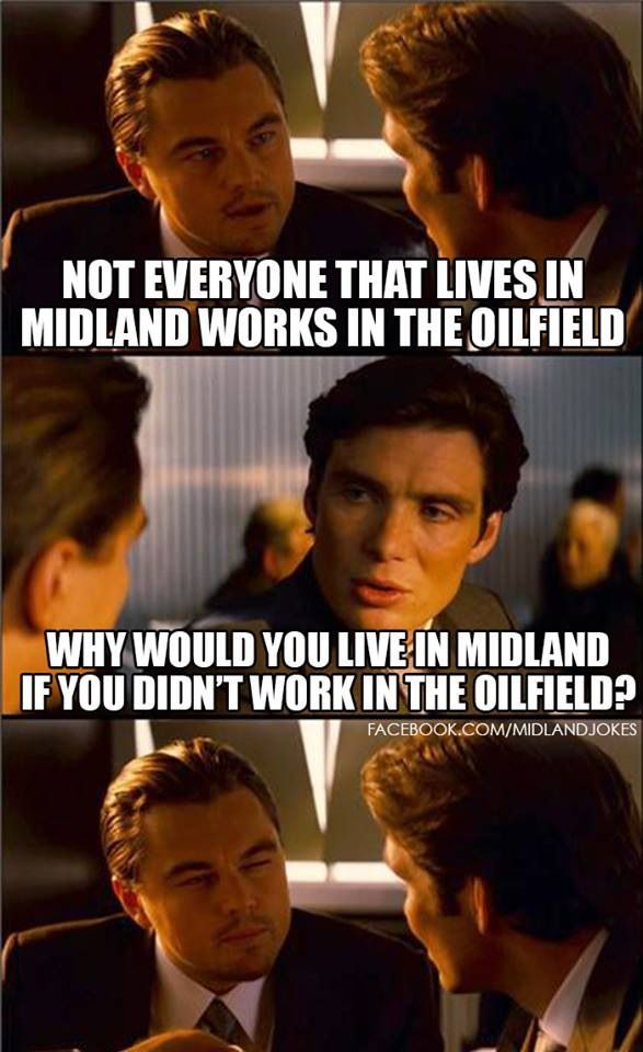 Midland Texas jokes....and a little seriousness; EVERYONE GO BACK FROM WHERE YOU CAME!! Hehe
