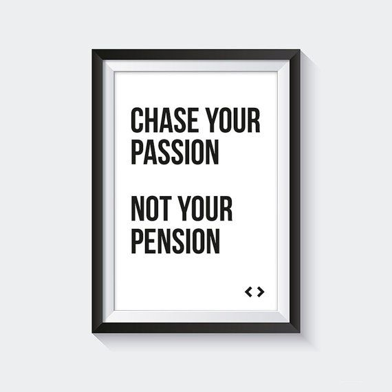 Quote poster about passion to make your own framed by VisualLuxury