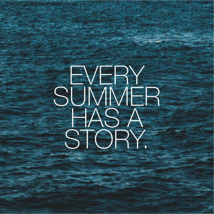 Every Summer Has A Story Quote