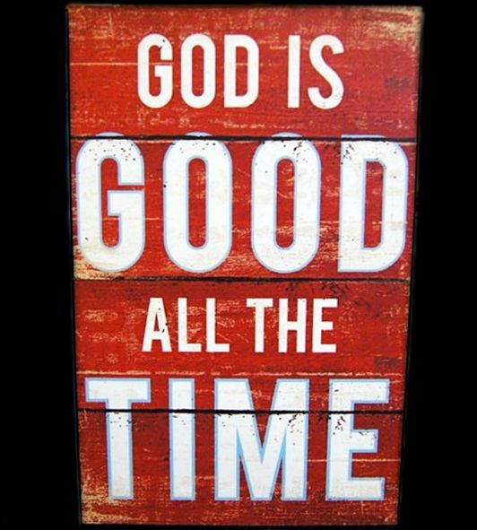 God is Good All The Time - 20x30cm MDF Material - 125K