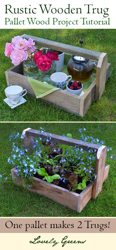 Pallet Project: DIY Rustic Trugs ~ Lovely Greens ~ The Beauty of Country Living