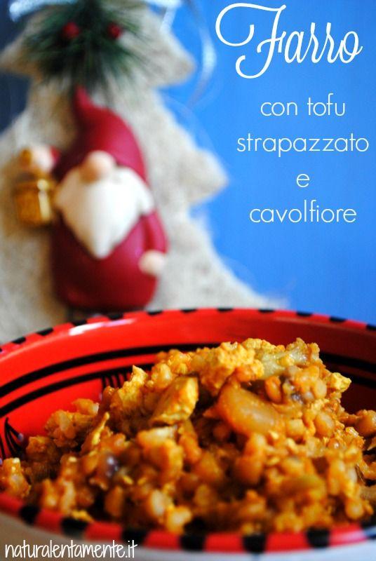 http://www.naturalentamente.it/farro-riso-tofu-strapazzato-cavolfiore/