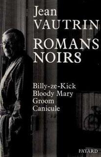 Black Libelle: Jean Vautrin: Romans noirs