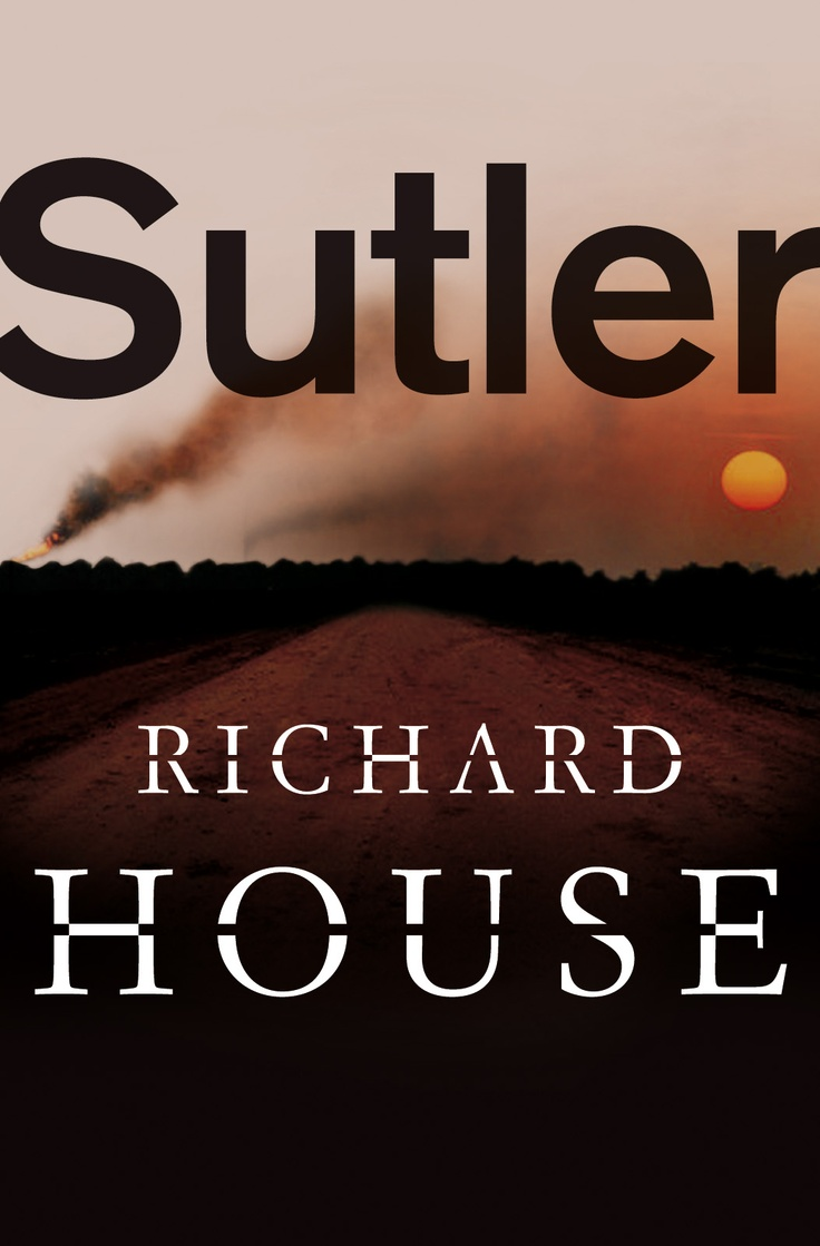 Sutler  Book 1 Of The Kills By Richard House  February 2013