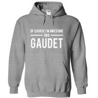 If youre a Gaudet then this shirt is for you! Whether you were born into it, or were lucky enough to marry in, show your pride by getting this limited edition shirt today. Makes a perfect gift!