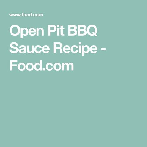 Open Pit BBQ Sauce Recipe - Food.com