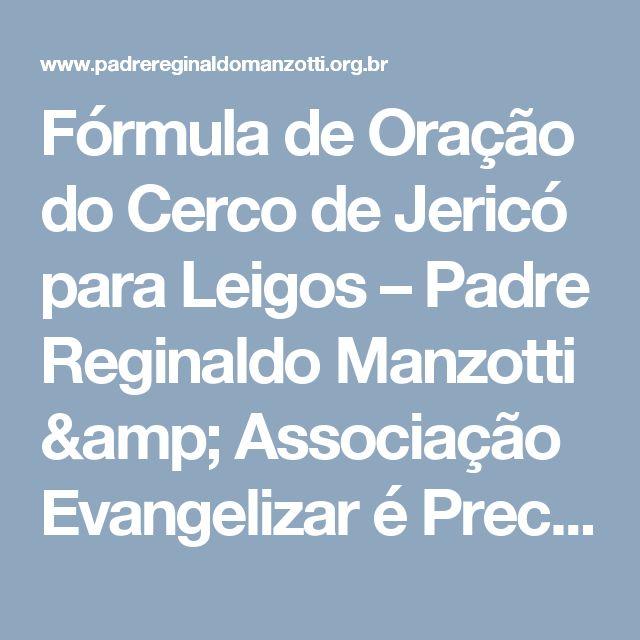 Fórmula de Oração do Cerco de Jericó para Leigos – Padre Reginaldo Manzotti & Associação Evangelizar é Preciso