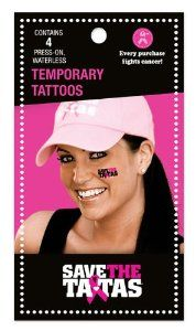 Save the ta-tas Waterless Temporary Tattoos - 4 Pack by save the tatas. $4.99. Press-On Game Faces® are printed on hypoallergenic medical tape using No-Tox Inks that are sanctioned by the FDA and USDA.. save the ta-tas® Temporary Tattoos are waterless, and easy to use! Press them on, Peel them off! Each pack contains 4 tattoos  TO USE: Press-On Game Faces work best on clean, dry skin (no makeup or lotion). Bend the sheet near the edge of one water-less tempor...