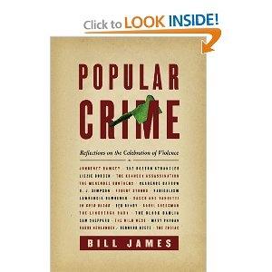 Popular Crime: Reflections on the Celebration of Violence; by Bill James.