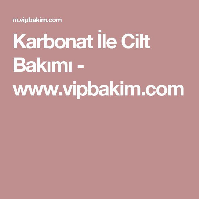 Karbonat İle Cilt Bakımı - www.vipbakim.com