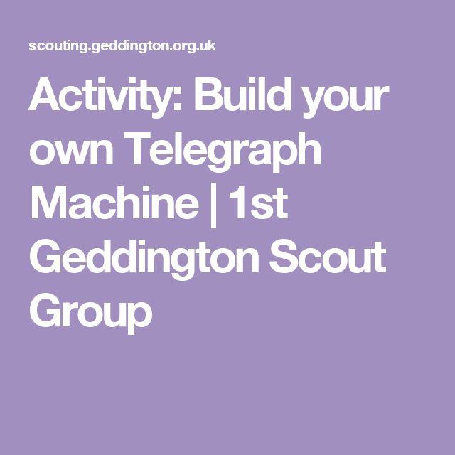Activity Build Your Own Telegraph Machine 1st Geddington Scout