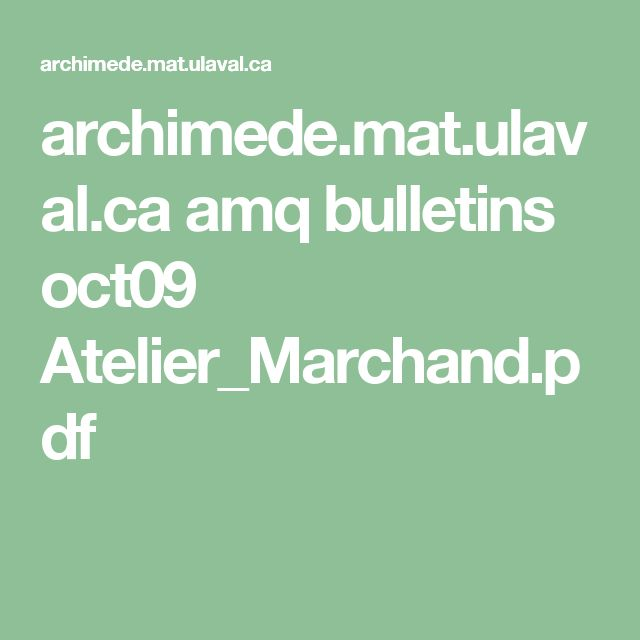 archimede.mat.ulaval.ca amq bulletins oct09 Atelier_Marchand.pdf