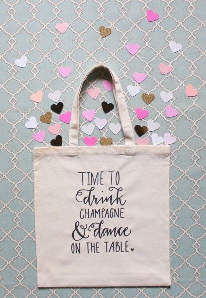 Time to drink champagne & dance on the table bridesmaid tote!