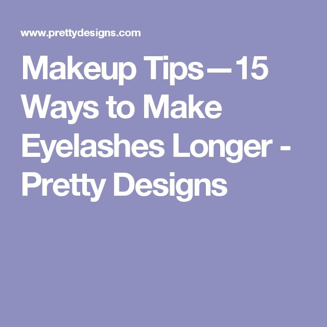 Makeup Tips—15 Ways to Make Eyelashes Longer - Pretty Designs