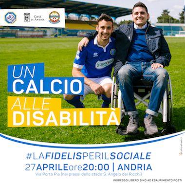 Fidelis Andria in campo per il sociale con Un calcio alle disabilità