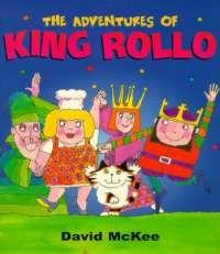 The Adventures of King Rollo | David McKee