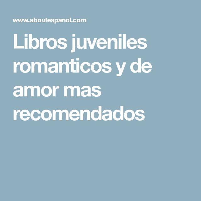 Libros juveniles romanticos y de amor mas recomendados