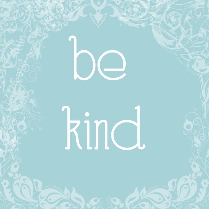 Be Kind ~ Blue and White