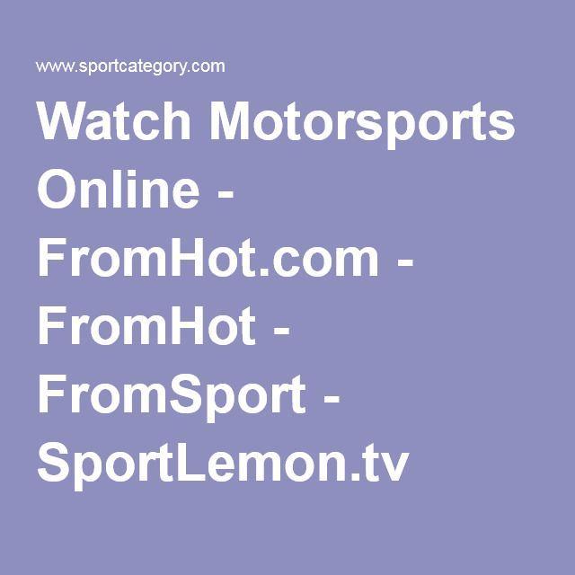 Watch Motorsports Online Fromhot Com Fromhot Fromsport Sportlemon Tv Free Tv Channels Online Tv Channels