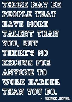 Hard work beats talent when talent doesn't work hard....   In volleyball...  In baseball...   In LIFE.   Everyday....
