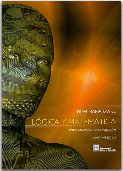 La formulación de proyectos en ciencias e ingenierías – Fidel Barboza G.   - Universidad Piloto de Colombia  -  http://www.librosyeditores.com/tiendalemoine/2938-logica-matematica-para-ciencias-de-la-computacion.html  -   Editores y distribuidores.