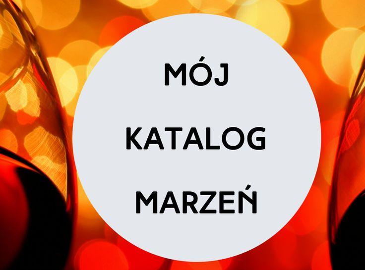 Mój katalog marzeń - http://www.prezentujeprezenty.pl/2015/01/prezentujemoj-katalog-marzen.html